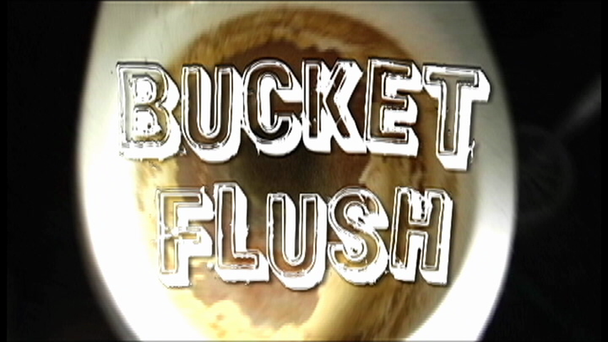 Bucket Flush title card